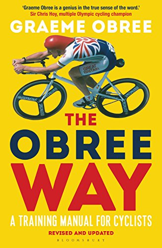(The Obree Way: A Training Manual for Cyclists (UPDATED AND REVISED EDITION))