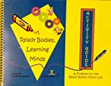 Ready Bodies, Learning Minds Activity Guide 9780974782720