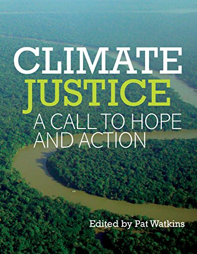 Climate Justice: A Call to Hope and Action: Issue Mission Study (A Climate Of Injustice)