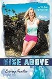 Rise Above: A 90-Day Devotional (Faithgirlz / Soul Surfer) by Bethany Hamilton (2014-05-06)