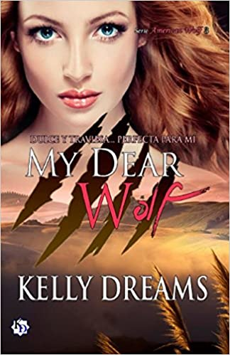 Amazon.com: My Dear Wolf (American Wolf) (Spanish Edition) (9781980697565): Kelly Dreams: Books