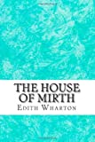 The House of Mirth, Edith Wharton, 1484944283