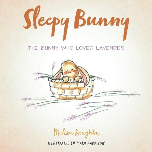 Sleepy Bunny: The Bunny Who Loved Lavender