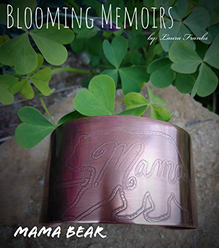 Blooming Memoirs - Mama bear
