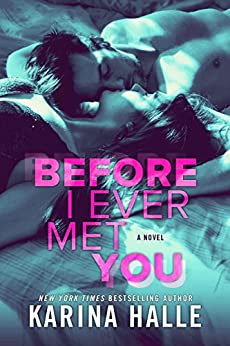 Before I Ever Met You by [Halle, Karina]
