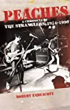 Peaches: A Chronicle of the Stranglers: 1974 - 1990: