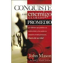 Conquiste al enemigo llamado promedio (Spanish Edition) by John L. Mason (2006-02-12)