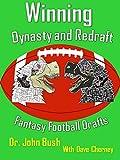 2017 Winning Dynasty and Redraft Fantasy Football Drafts: Version 8_17_17 : Winning your Fantasy Football Drafts