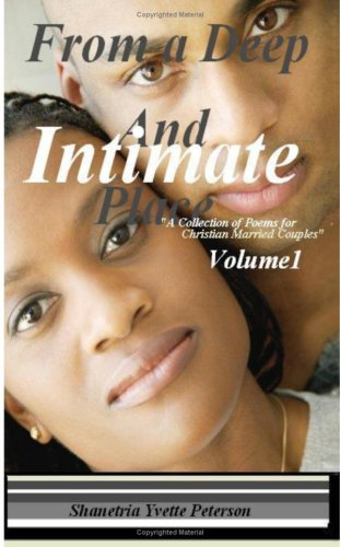 From A Deep And Intimate Place: Collection Of Poems For The Christian Married Couple