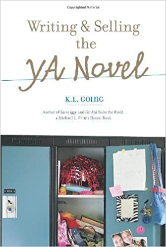 Writing And Selling The Ya Novel By Going K L 2008 Amazon Com