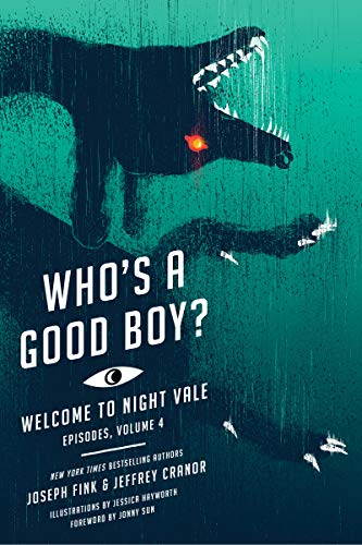 Who's a Good Boy? (Welcome to Night Vale Episodes Book 4)