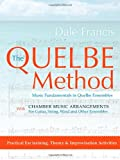 The Quelbe Method, Dale Francis, 1475926847