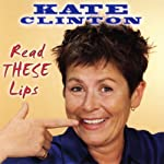 Read THESE Lips | Kate Clinton