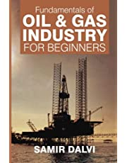 Fundamentals of Oil & Gas Industry for Beginners
