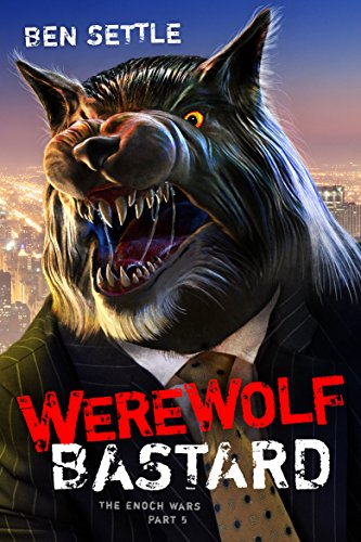 Werewolf Bastard: The Enoch Wars, Book 5