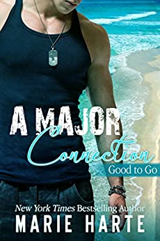 A Major Connection (Good to Go Book 4) by [Harte, Marie]