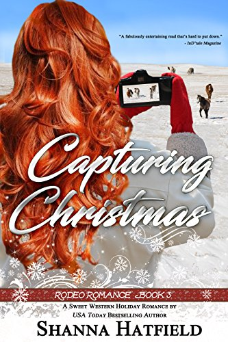 Capturing Christmas: (Sweet Western Holiday Romance) (Rodeo Romance Book 3) ()