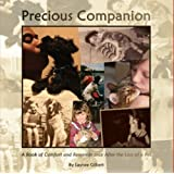 Precious Companion: A Book of Comfort and Remembrance After the Loss of a Pet ~ Laynee Gilbert