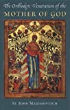 img - for The Orthodox Veneration of the Mother of God (Orthodox Theological Texts) by St. John Maximovitch (2012-02-20) book / textbook / text book