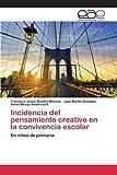 img - for Incidencia del pensamiento creativo en la convivencia escolar (Spanish Edition) book / textbook / text book