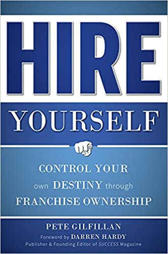 Hire yourself control your own destiny through franchise ownership hire yourself control your own destiny through franchise ownership pete gilfillan 9781599324470 amazon books solutioingenieria Gallery