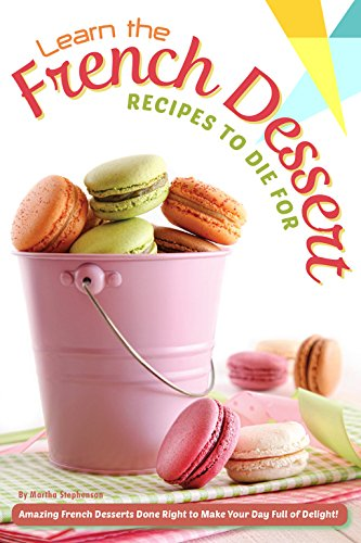 Learn French Dessert Recipes Die ebook