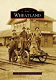 Wheatland, Wheatland Historical Society, 0738569771