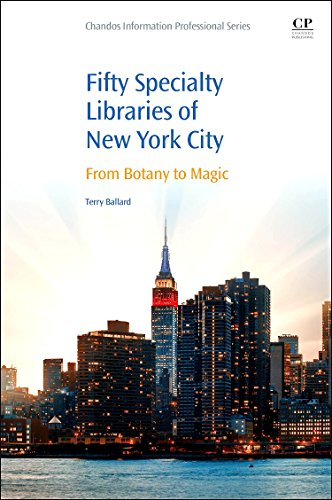 50 Specialty Libraries of New York City: From Botany to Magic por Terry Ballard
