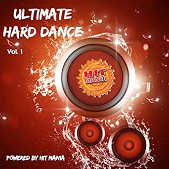 Hit Mania Presents: Ultimate Hard Dance [Explicit] (Vol 1) by