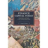 img - for Finance Capital Today: Corporations and Banks in the Lasting Global Slump (Historical Materialism) book / textbook / text book