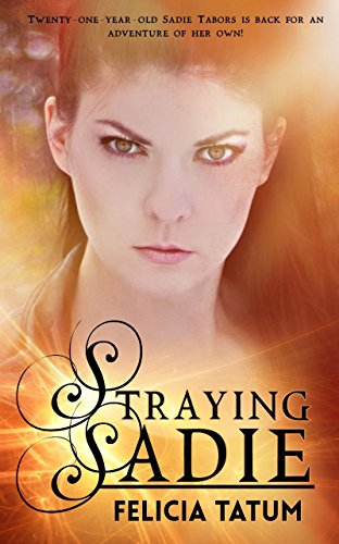 Straying Sadie (Dark Sorceress Trilogy Book - Felicia Dark