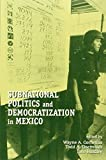 img - for Subnational Politics and Democratization in Mexico (U.S.-Mexico Contemporary Perspectives Series, 13) book / textbook / text book