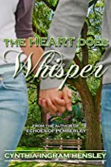 The Heart Does Whisper (Echoes of Pemberley Book 2) Kindle Edition
