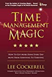 img - for Time Management Magic: How To Get More Done Every Day And Move From Surviving To Thriving by Lee Cockerell (2015-01-02) book / textbook / text book