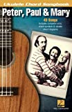 Peter, Paul and Mary - Ukulele Chord Songbook, Paul & Mary Peter, 1480353426