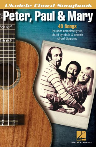 Peter, Paul & Mary - Ukulele Chord Songbook (Ukulele Chord Songbooks)