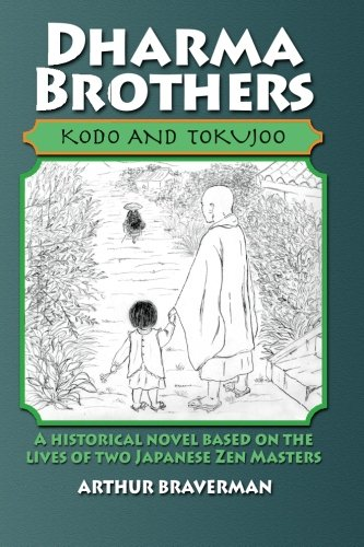 Download Dharma Brothers Kodo and Tokujoo: A Historical Novel Based On The Lives Of Two Japanese Zen Masters PDF