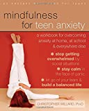 img - for Mindfulness for Teen Anxiety: A Workbook for Overcoming Anxiety at Home, at School, and Everywhere Else (Teen Instant Help) book / textbook / text book