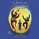 A Necklace of Raindrops: And Other Stories | Joan Aiken