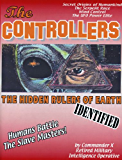 The Controllers: The Hidden Rulers of Earth Identified