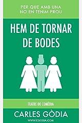 Hem de tornar de bodes: Per que amb una no en tenim prou. (Catalan Edition) Kindle Edition