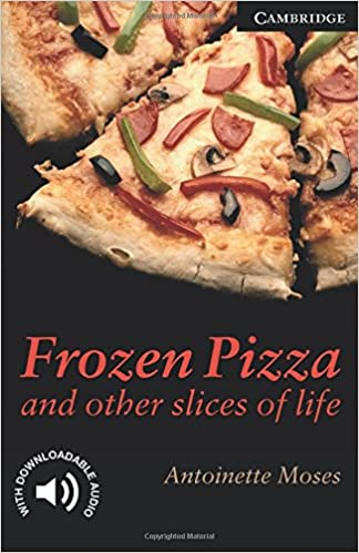 CER6: Frozen Pizza and Other Slices of Life Level 6 Cambridge English Readers: Amazon.es: Antoinette Moses: Libros en idiomas extranjeros