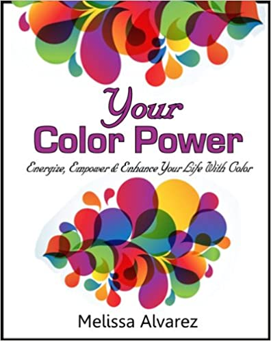 Ranskalaiset äänikirjat ladataan ilmaiseksi Your Color Power: Energize, Empower & Enhance Your Life With Color PDF iBook B002G1YC50