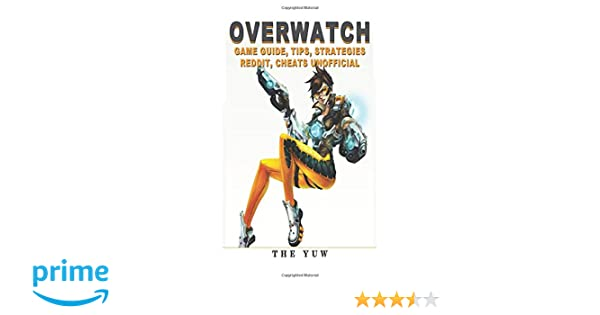 Overwatch Game Guide Tips, Strategies Reddit, Cheats