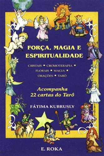 Força, Magia E Espiritualidade: Fatima Kubrusly ...