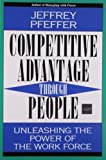 img - for Competitive Advantage Through People: Unleashing the Power of the Work Force by Jeffrey Pfeffer (1996-03-01) book / textbook / text book