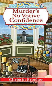 Murder's No Votive Confidence (Nantucket Candle Maker Mystery Book 1) by [Brecher, Christin]