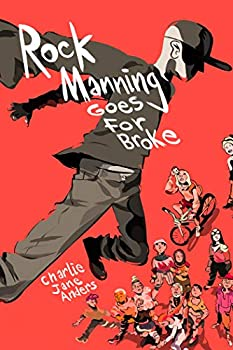 Rock Manning Goes for Broke by Charlie Jane Anders