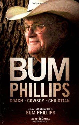 Download Bum Phillips: Coach, Cowboy, Christian pdf