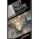 Street Theatre and Other Outdoor Performance